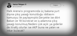 AKP itirafçı olmasınlar diye eski Bakan ve bürokratlara yurt dışı yasağı getirmiş..