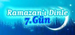 Ramazan'ı Dinle - 7.Gün
