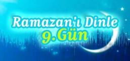 Ramazan'ı Dinle - 9.Gün