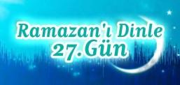 Ramazan'ı Dinle - 27.Gün