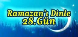 Ramazan'ı Dinle - 28.Gün