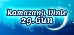 Ramazan'ı Dinle - 29.Gün