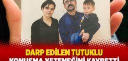 Darp edilen tutuklu konuşma yeteneğini kaybetti