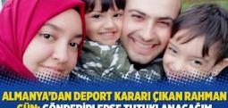 Almanya'dan deport kararı çıkan Rahman Gün: Gönderirlerse tutuklanacağım