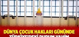 Dünya Çocuk Hakları Gününde Türkiye'deki durum vahim